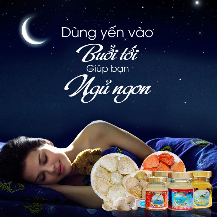 Dùng yến vào buổi tối trước lúc đi ngủ 30 phút